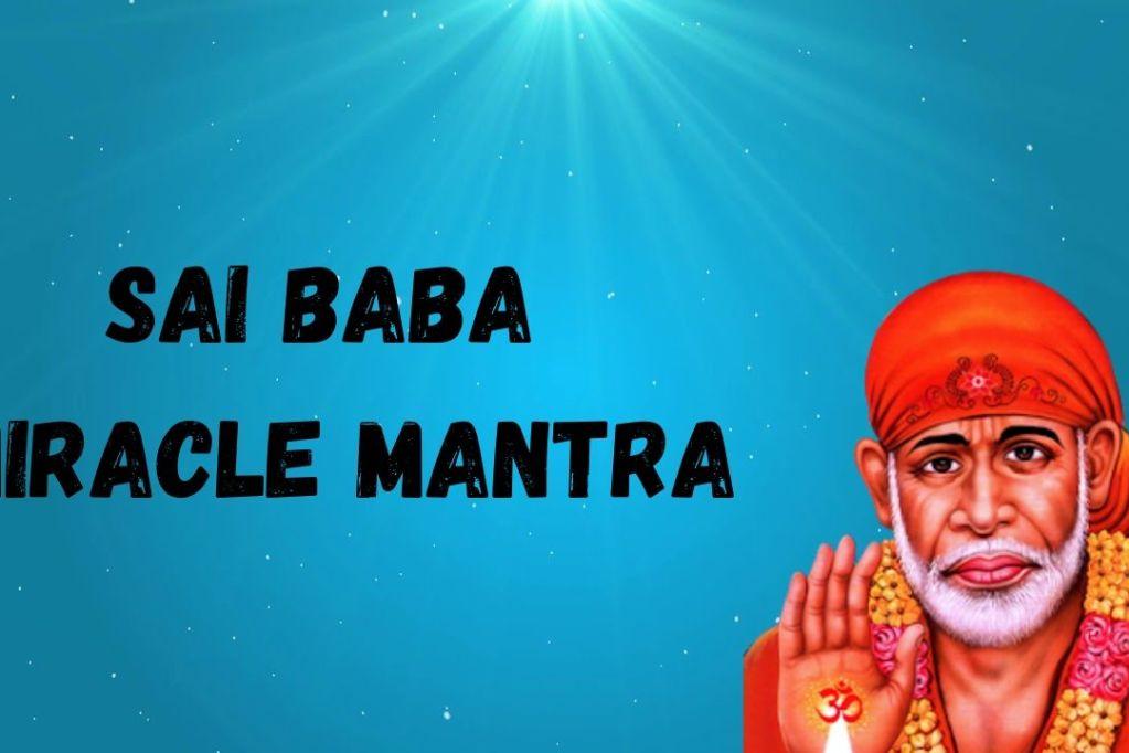Sai Baba Miracle Mantra