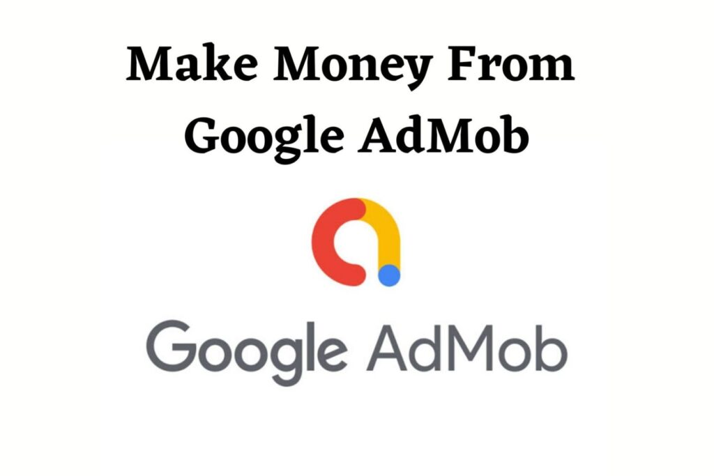 how to earn money from AdMob In 2020