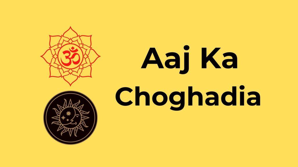 Aaj Ka Choghadiya