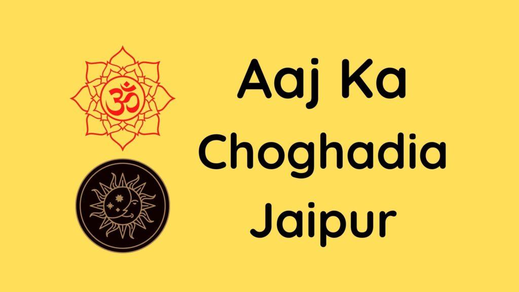 Aaj Ka Choghadiya Jaipur