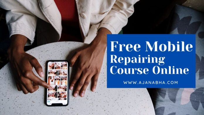 Free Mobile Repairing Course Online