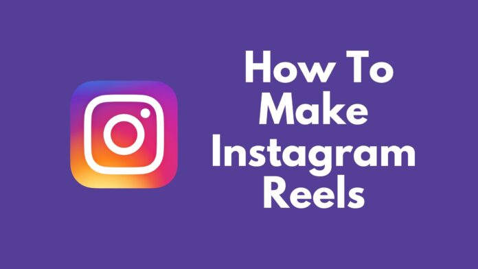 How To Make Instagram Reels
